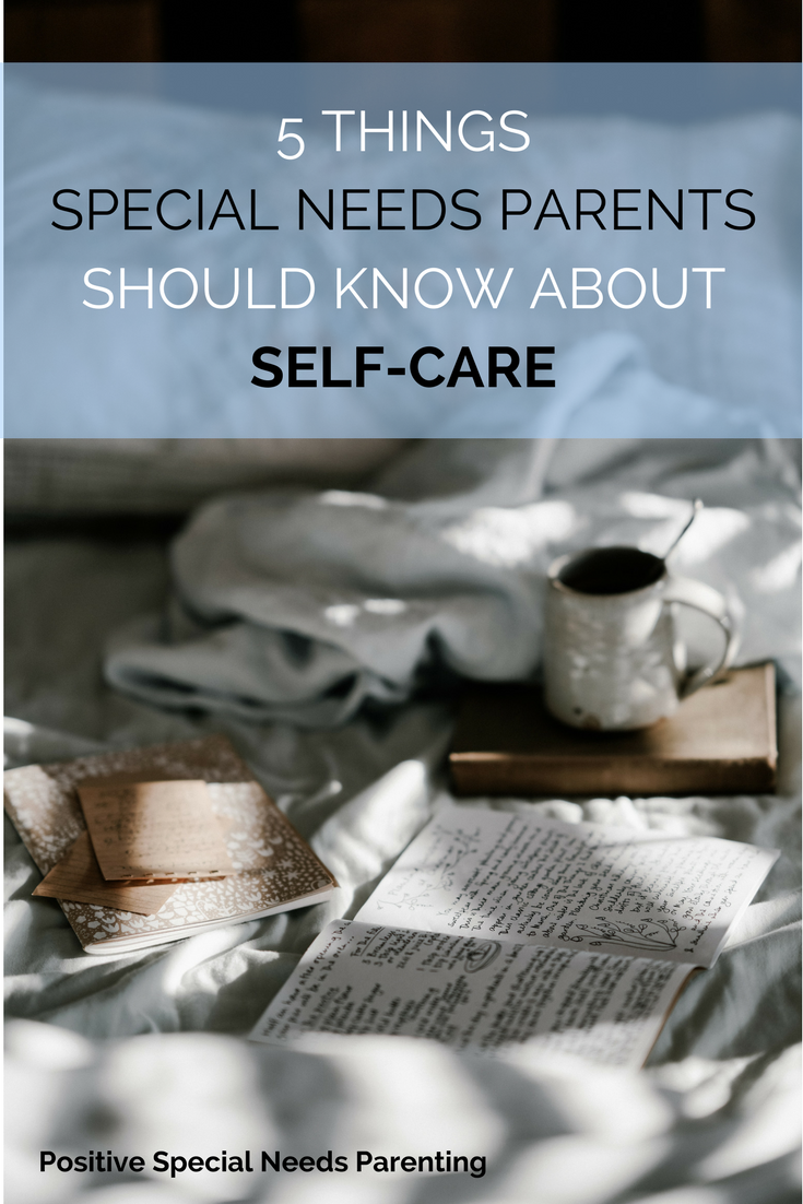 5 Things Special Needs Parents Should Know About Self-Care