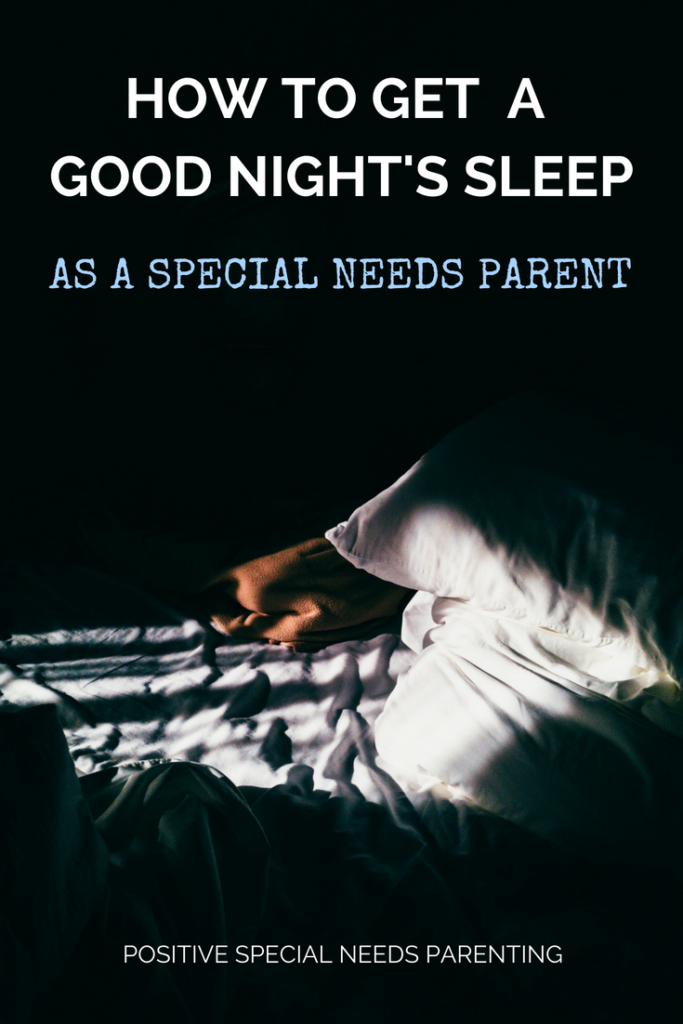 How to Get a Good Night's Sleep as a Special Needs Parent