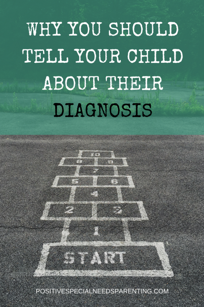 Why you should tell your child about their diagnosis - positivespecialneedsparenting.com