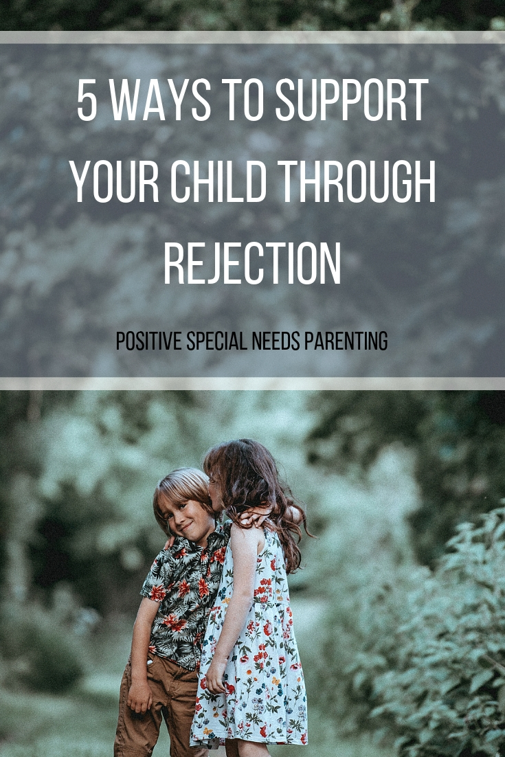 5 Ways To Support Your Child Through Rejection