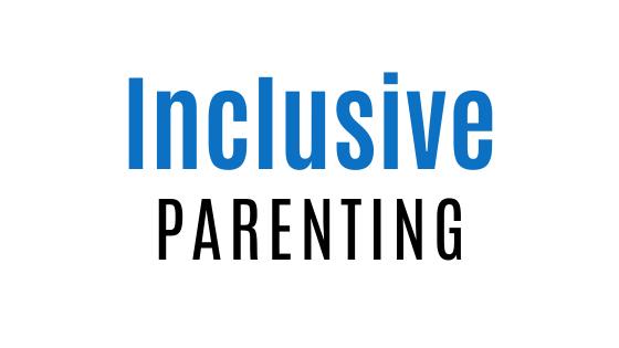 Inclusive Parenting